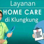 Perawat Home Care Di Klungkung Bali